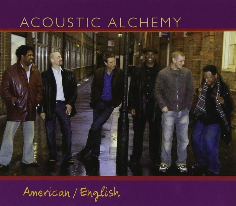 Acoustic Alchemy - American/English